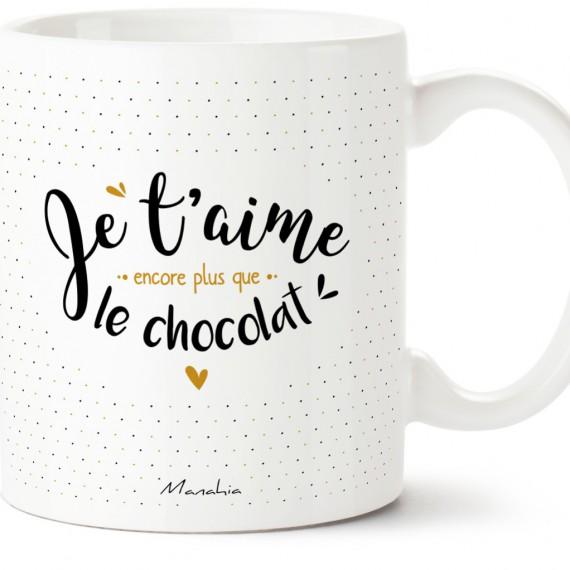 Mug - Je t'aime encore plus que le chocolat