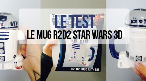 J'ai testé... Le mug R2D2 Star Wars 3D